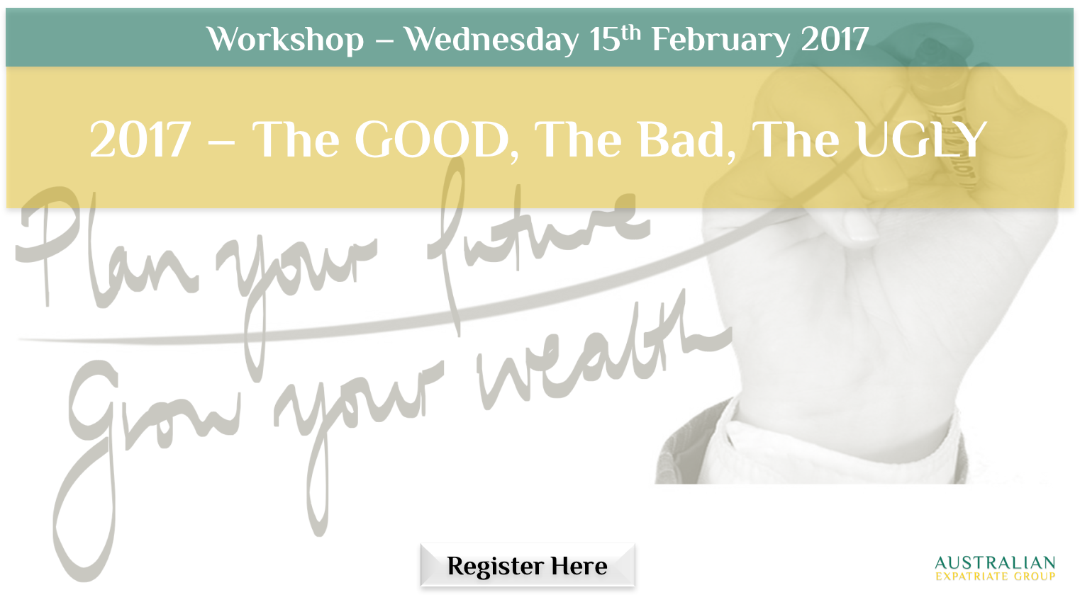 2017 - The Good, The Bad, The Ugly - Australian Expatriate Group - Seminar