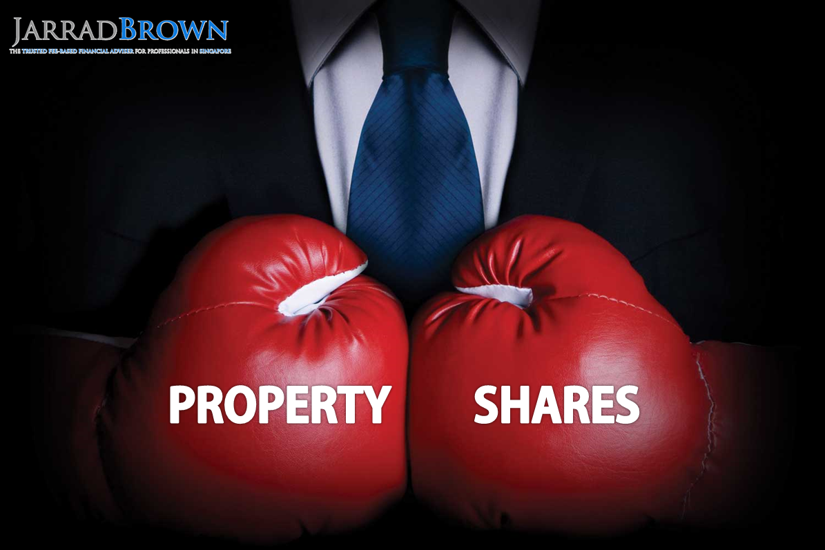 Property vs. Shares - Jarrad Brown - Fee-Based Financial Adviser Singapore