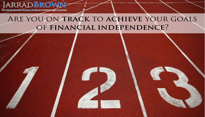 Are you on track to achieve your financial goals - Jarrad Brown - Fee-Based Financial Adviser Singapore
