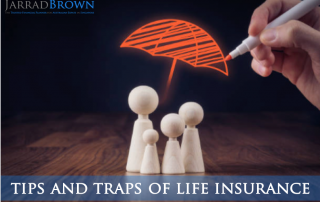 Tips and Traps of Life Insurance - Jarrad Brown - Financial Planner to Australian Expats in Singapore