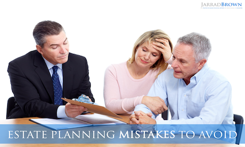 Estate Planning Mistakes to Avoid - Jarrad Brown - Fee-Based Financial Adviser in Singapore