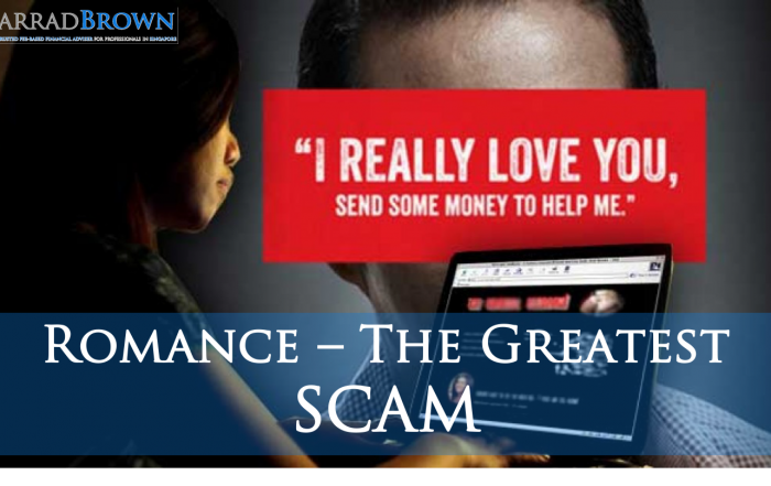 Romance - The Greatest SCAM - Jarrad Brown - Fee-Based Financial Planner to Australian Expats in Singapore