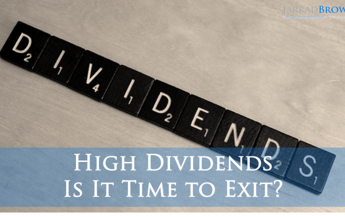 Dividend Stocks - Is it time to exit - Jarrad Brown - Fee-Based Financial Planner for Australian Expats in Singapore