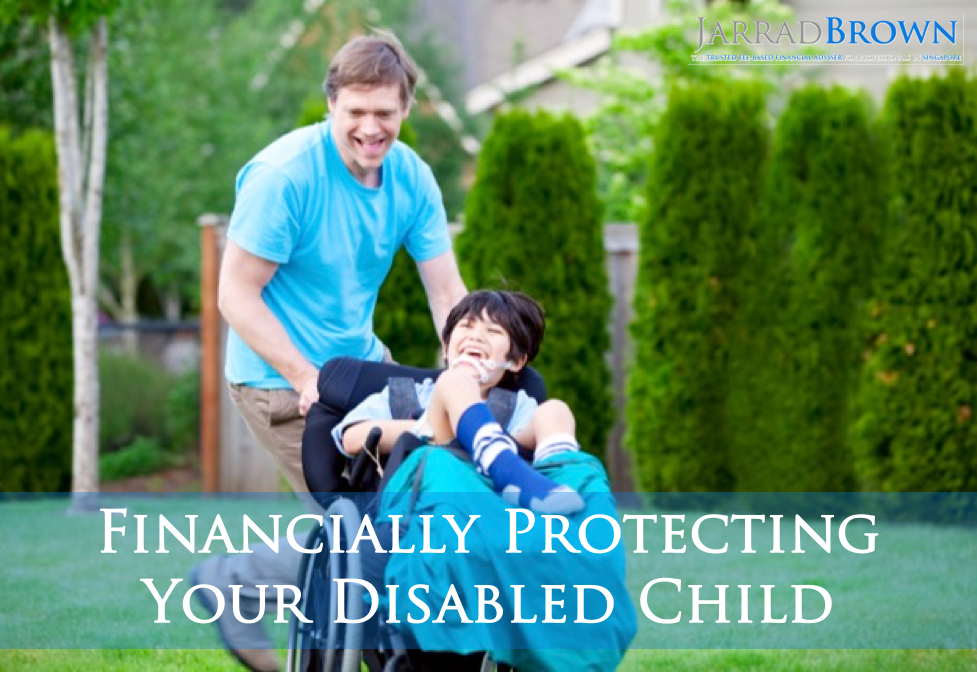 How Can I Provide for my Disabled Child - Jarrad Brown - Fee-Based Financial Planner for Australian Expats in Singapore