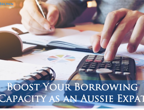 How To Boost Your Borrowing Capacity as an Aussie Expat