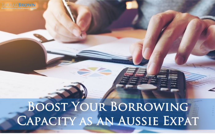 How To Boost Your Borrowing Capacity as an Aussie Expat - Jarrad Brown - Financial Planner to Aussie Expats in Singapore