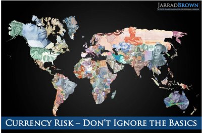 Currency Risk - Don't Ignore the Basics - Jarrad Brown - Fee-Based Financial Planner to Aussie Expats in Singapore