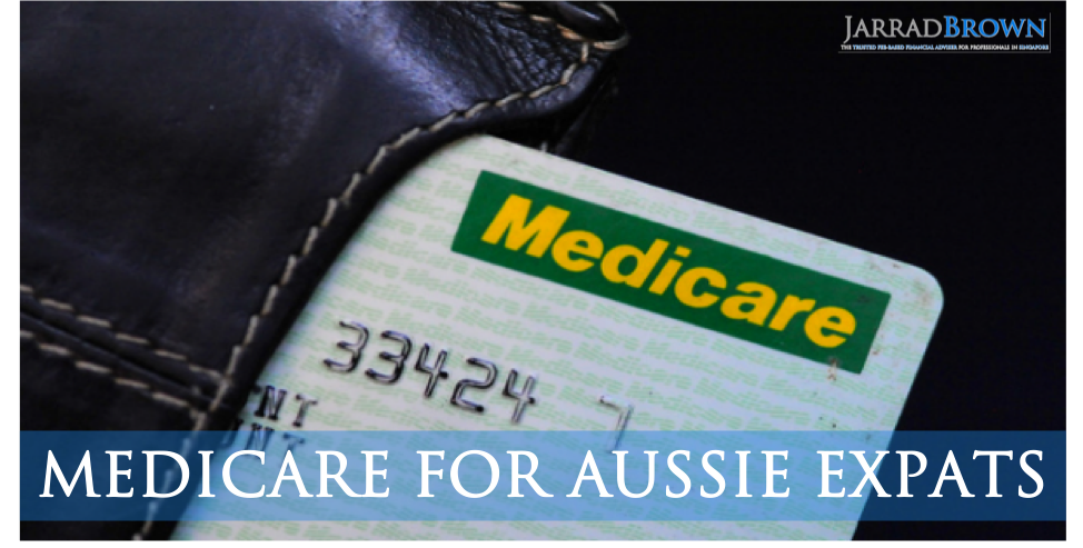 Medicare for Aussie Expats in Singapore - Jarrad Brown - Financial Planner for Aussie Expats in Singapore