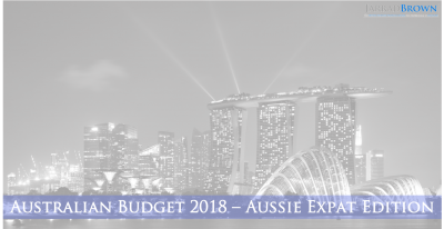 Australian Budget 2018 - Aussie Expat Edition - Jarrad Brown - Financial Planner to Australian Expats in Singapore