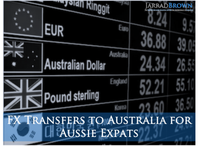 FX Transfer from Singapore to Australia - Jarrad Brown - Financial Planner to Australian Expats in Singapore