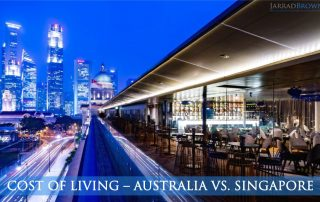 Cost of Living - Singapore vs Australia - Jarrad Brown - Financial Planner for Australian Expats in Singapore
