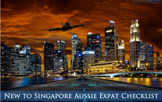 New Aussie Expat in Singapore Checklist - Jarrad Brown - Financial Planner to Aussie Expats in Singapore