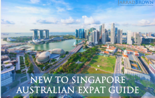 New Australian Expat's Guide to Singapore - Jarrad Brown - Trusted Financial Planner to Australian Expats in Singapore