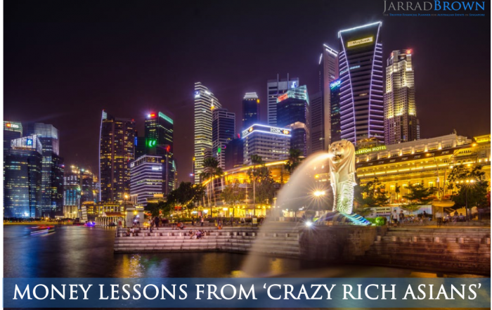 Money Lessons from Crazy Rich Asians - Jarrad Brown - Financial Adviser to Aussie Expats in Singapore