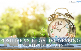 Positive & Negative Gearing for Aussie Expats - Jarrad Brown - Financial Planner for Aussie Expats in Singapore