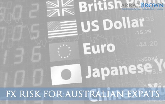 FX - The Real Risk for Australian Expats - Jarrad Brown - Financial Planner to Australian Expats in SIngapore