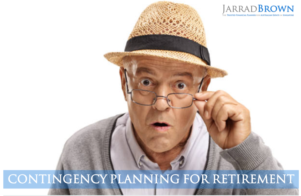 Contingency Planning for Your Retirement - Jarrad Brown - Financial Planning to Australian Expats & Residences