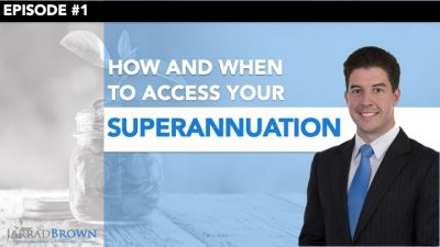 Episode 1 - How to access your superannuation - Jarrad Brown -