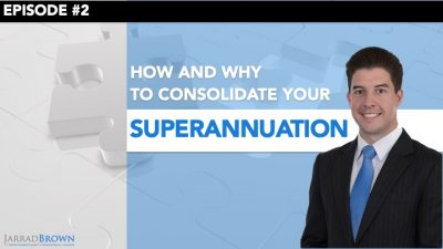 Episode 2 - Consolidating Your Superannuation