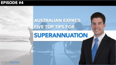 Episode 4 - 5 Top Superannuation Tips for Australian Expats