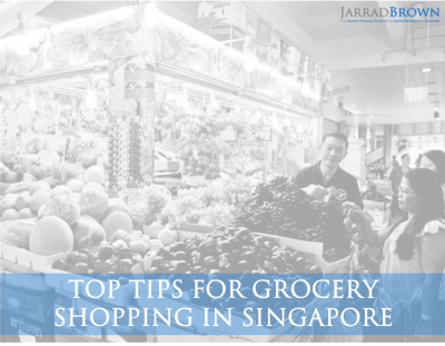 Grocery Shopping in Singapore - Top Tips - Jarrad Brown - Financial Planner to Australian Expats in Singapore