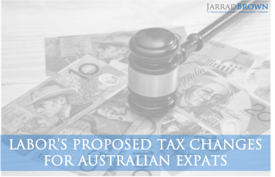 How Can Labor's Tax Policies Impact Australian Expats - Jarrad Brown - Financial Planner to Australian Expats