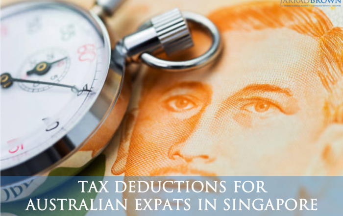 Tax Deductions for Expats in Singapore - Jarrad Brown - Financial Planner to Australian Expats in Singapore
