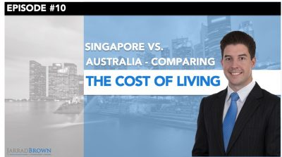 Episode 10 - Cost of Living - Singapore vs Australia
