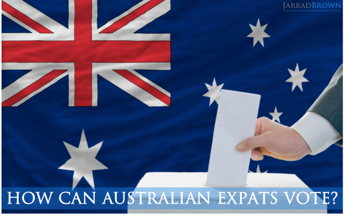 How Can Australian Expats Vote in the Upcoming Election - Jarrad Brown - Financial Planner for Australian Expats in Singapore