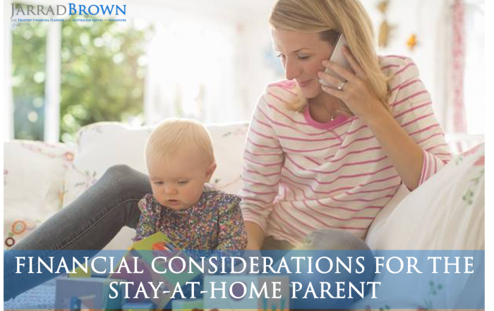 Financial Considerations of Becoming a Stay At Home Parent - Jarrad Brown - Financial Planner to Australian Expats