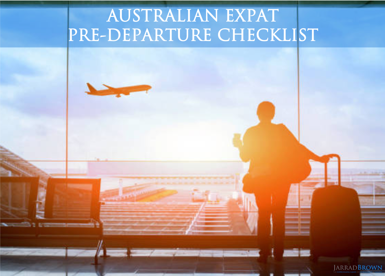 Departure Checklist for Australian Expats To Be - Jarrad Brown - Australian Expat Financial Planner Singapore
