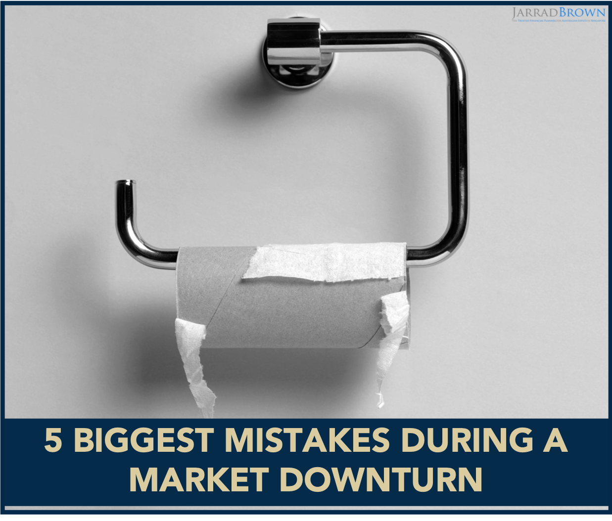 Biggest Mistakes During a Market Downturn - Jarrad Brown - Australian Expat Financial Planner